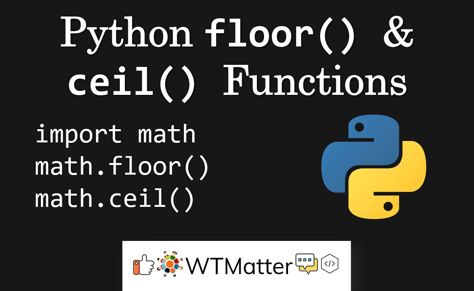 Python floor() and ceil() Functions